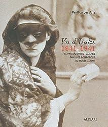 Vu d'Italie 1841-1941 : La photographie italienne dans les collections du musée Alinari