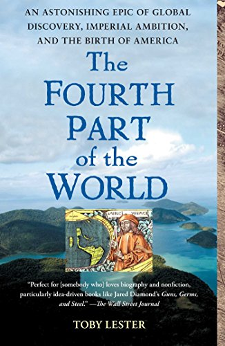 - The Fourth Part of the World: The Race to the Ends of the Earth, and the Epic Story of the Map That Gave America Its Name