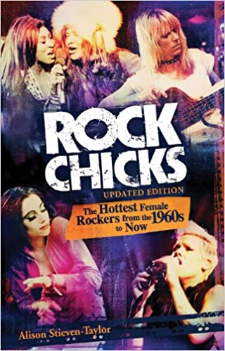 Descargas gratuitas de libros en googleRock Chicks: The Hottest Female Rockers from the 1960s to Now (Biography Arts Entertainment) B005GNLVB8 by Alison Stieven-Taylor (Spanish Edition) PDF CHM ePub
