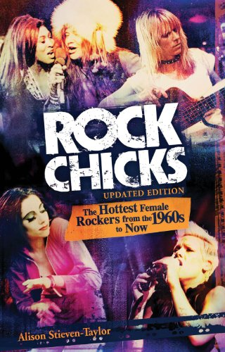Rock Chicks: The Hottest Female Rockers from the 1960s to Now (Biography Arts Entertainment)