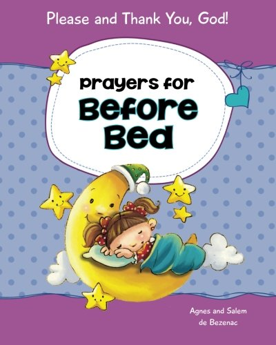 Prayers for Before Bed: Rhyming Bedtime Prayers for Children (Please and Thank You, God!) (Volume 2)