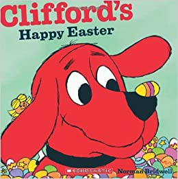 cliffords happy easter clifford 8x8 norman bridwell 9780545215879 amazoncom books