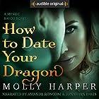 How to Date Your Dragon | Livre audio Auteur(s) : Molly Harper Narrateur(s) : Amanda Ronconi, Jonathan Davis