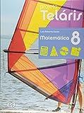 Matemática. 8º Ano - Livro do Aluno. Coleção Projeto Teláris