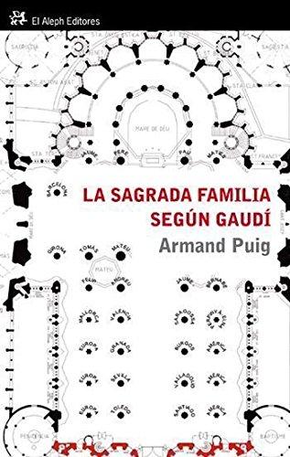 Descargar Libro La Sagrada Familia Según Gaudí: Comprender Un Símbolo Armand Puig