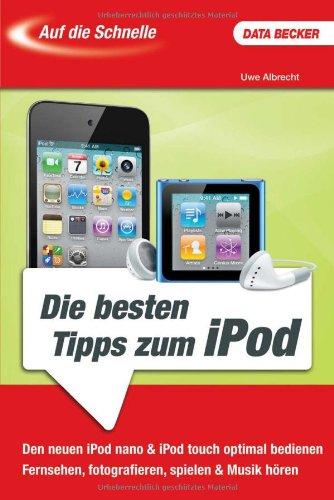 Auf die Schnelle: iPod-Tipps Broschiert – Dezember 2010 Uwe Albrecht Data Becker 3815817641 Hardware