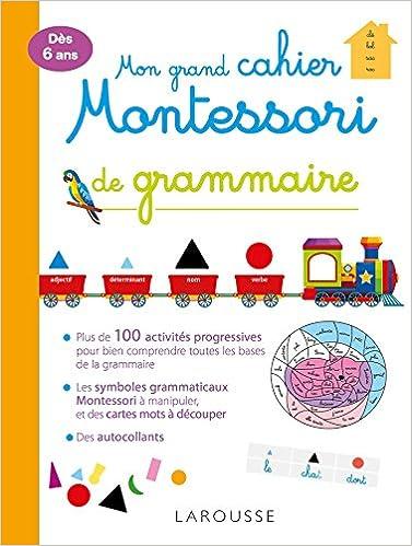 Mon Grand Cahier Montessori De Grammaire 9782035947031