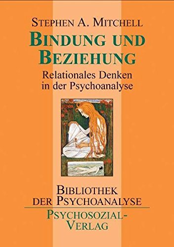 Bindung und Beziehung: Auf dem Weg zu einer relationalen Psychoanalyse. Bibiolothek der Psychoanalyse (Bibliothek der Psychoanalyse)