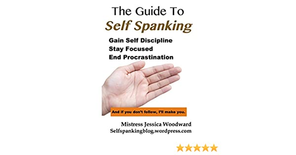 The Guide To Self Spanking Gain Self Discipline Stay Focused