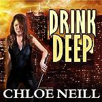 Drink Deep: Chicagoland Vampires, Book 5 | Chloe Neill
