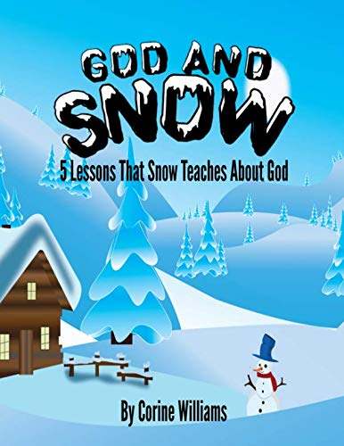 God And Snow: 5 Lessons That Snow Teaches About God: A Bible Devotional / Bible Activity Book for Kids Ages 4-8: A Fun Kid Workbook Game For Learning, ... Dot To Dot, Mazes, Word Search and More!