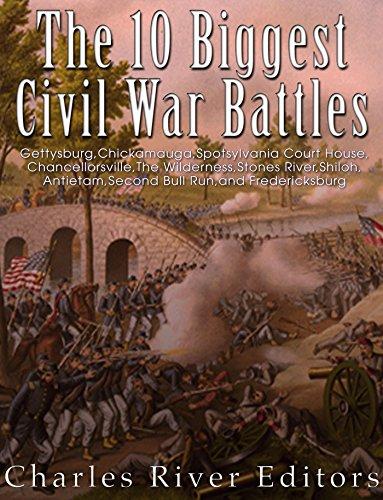 The 10 Biggest Civil War Battles: Gettysburg, Chickamauga, Spotsylvania Court House, Chancellorsville, The Wilderness, Stones River, Shiloh, Antietam, Second Bull Run, and Fredericksburg