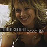 Good Life by JOHANNA SILLANPAA (2006-08-03)