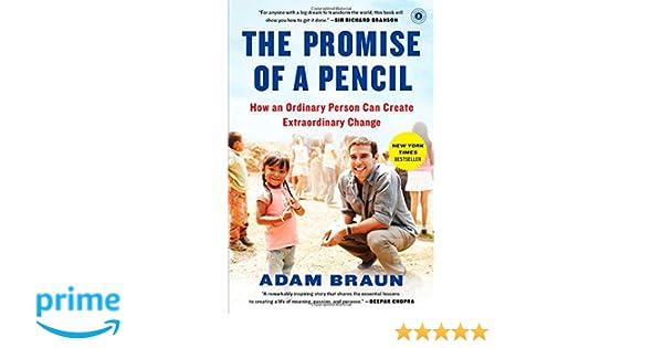 The Promise of a Pencil: How an Ordinary Person Can Create Extraordinary Change: Amazon.es: Adam Braun: Libros en idiomas extranjeros