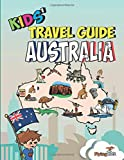 Kids  Travel Guide - Australia: The fun way to discover Australia - especially for kids (Kids  Travel Guide Series)