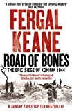 Front cover for the book Road of bones : the siege of Kohima 1944 : the epic story of the last great stand of empire by Fergal Keane