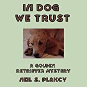 In Dog We Trust | Neil S. Plakcy