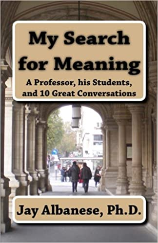 My Search for Meaning: A Professor, His Students, and 10 Great Conversations
