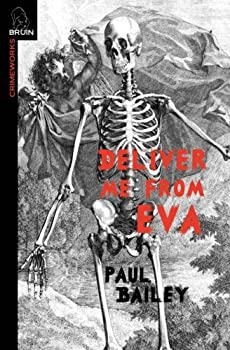 Deliver Me From Eva by Paul Bailey