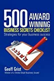 500 Award Winning Business Secrets Checklist, Geoff Grist, 1456813048