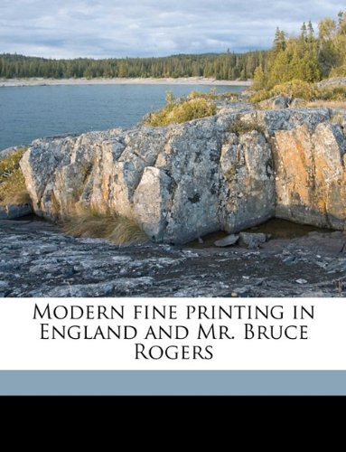 Modern fine printing in England and Mr. Bruce Rogers pdf