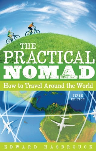 The Practical Nomad: How to Travel Around the World