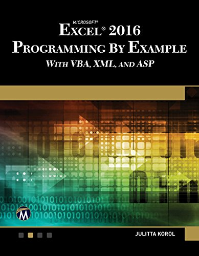 EXCEL 2016 Programming By Example: with VBA, XML, and ASP