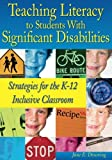 Teaching Literacy to Students with Significant Disabilities 1st Edition