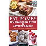 Ketogenic Diet: Fat Bombs 100 Irresistible Sweet & Savory Snacks (Ketogenic Diet Fat Bomb, Fat Bombs Recipes, Low Carb Desserts)