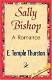 Sally Bishop, E. Temple Thurston, 1421844389