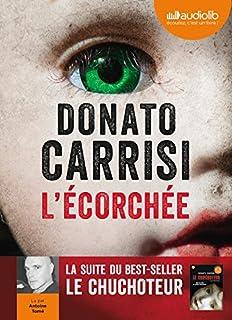 Le chuchoteur : [2] : L'écorchée, Carrisi, Donato
