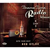 Theme Time Radio Hour With Bob Dylan Season 3