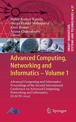 Advanced Computing, Networking and Informatics- Volume 1: Advanced Computing and Informatics Proceedings of the Second International Conference on ... (Smart Innovation, Systems and Technologies)