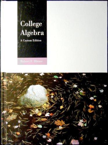 College Algebra: A Custom Edition