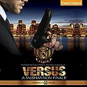 Versus: A McShannon Finale | Veronica Maxim