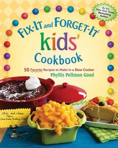 Fix-It and Forget-It kids' Cookbook: 50 Favorite Recipes To Make In A Slow Cooker Hardcover – October 1, 2012 Phyllis Good Good Books 156148704X Cooking & Food