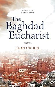 The Baghdad Eucharist: A Novel