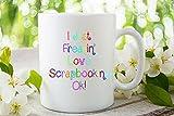 Scrapbooking, Scrapbooking Mug, Coffee Mug, Scrap Booking, Gift For Her, Scrapbook, Christmas Gift, Stocking Stuffer, Mug, Coffee Cup