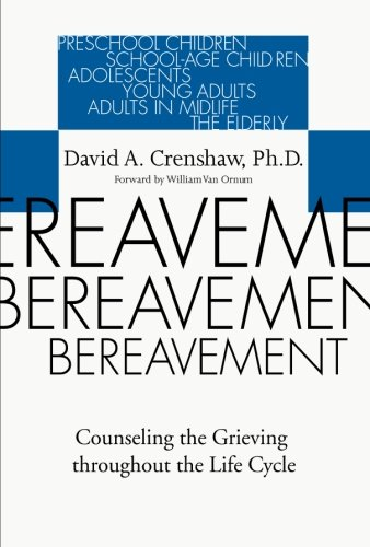 Bereavement: Counseling the Grieving Throughout the Life Cycle