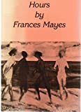 Hours, Frances Mayes, 0918786266