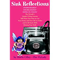Sink Reflections: The FlyLady's Simple Flying Lessons Will Show You How to Get Your Home and Your  Life in Order (English Edition)