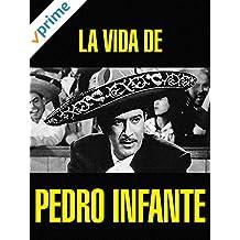 La Vida de Pedro Infante