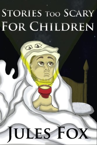 Stories Too Scary For Children: Kids Horror Fiction and Mysticism For Druids, Magicians and Witches Ages 8 and -