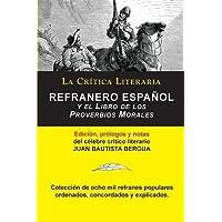 Refranero Español, Juan Bautista Bergua; Colección La Crítica Literaria por el célebre crítico literario Juan Bautista Bergua, Ediciones Ibéricas (Spanish Edition)
