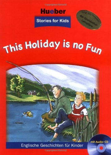 Stories for Kids – This Holiday is no Fun: Buch mit Audio-CD
