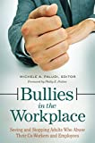 Product review for Bullies in the Workplace: Seeing and Stopping Adults Who Abuse Their Co-Workers and Employees: Seeing and Stopping Adults Who Abuse Their Co-Workers and Employees (Women's Psychology)