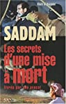 Saddam : Les secrets d'une mise à mort livrés par son avocat par Al-Doulaïmi