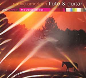 Native American Flute & Guitar: Lifescapes Sacred, Meditative Earth Music (UK Import)