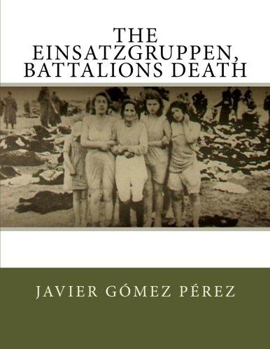 The Einsatzgruppen, battalions - Gomez Javier