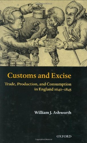 Customs and Excise: Trade, Production, and Consumption in England, 1640-1845 Pdf